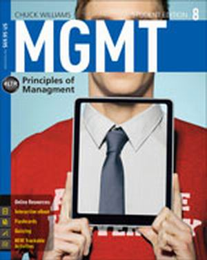 Solution Manual (Download Only) for MGMT 8, 8th Edition, Chuck Williams, ISBN-10: 1285867505, ISBN-13: 9781285867502