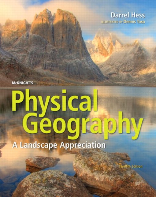 Test Bank for McKnight's Physical Geography: A Landscape Appreciation 12e Hess