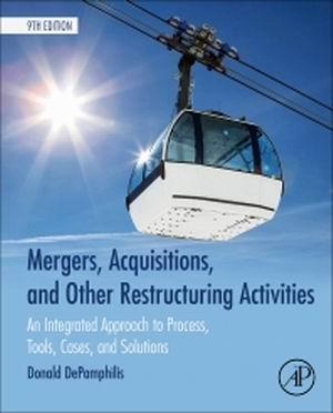 Solution Manual for Mergers Acquisitions and Other Restructuring Activities An Integrated Approach to Process Tools Cases and Solutions 9e DePamphilis