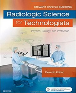 Test Bank for Radiologic Science for Technologists: Physics Biology and Protection 11e Bushong