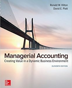 Test Bank for Managerial Accounting: Creating Value in a Dynamic Business Environment 11e by Hilton