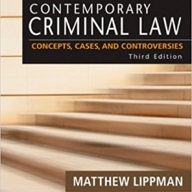 Test Bank for Contemporary Criminal Law: Concepts Cases and Controversies 3e by Lippman