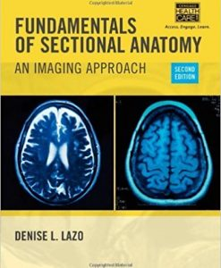 Test Bank for Fundamentals of Sectional Anatomy 2e by Lazo
