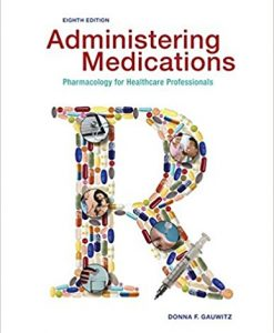 Test Bank for Administering Medications 8e by Gauwitz