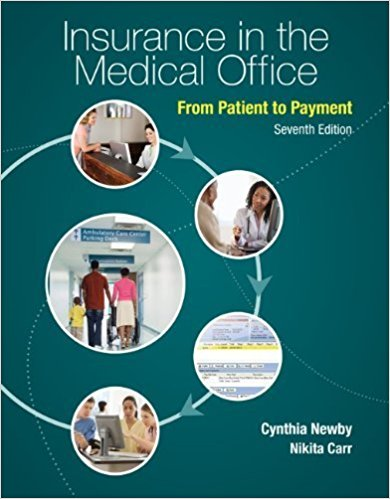 Test Bank for Insurance in the Medical Office 7e by Newby Chapters 1-14