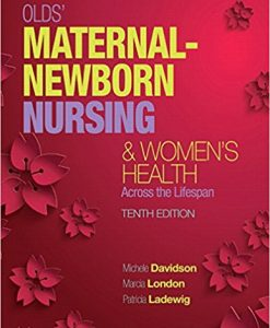 Test Bank for Olds Maternal Newborn Nursing and Womens Health Across the Lifespan 10e by Davidson