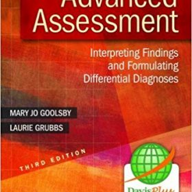Test Bank for Advanced Assessment Interpreting Findings and Formulating Differential Diagnoses 3e by Goolsby