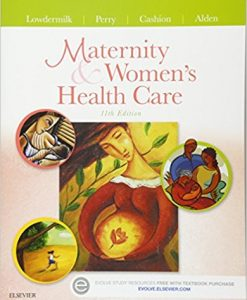 Test Bank for Maternity and Womens Health Care 11e by Lowdermilk