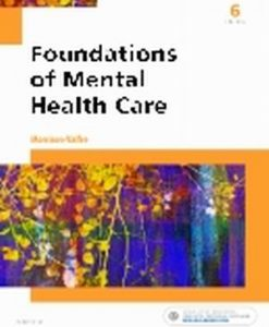 Test Bank for Foundations of Mental Health Care 6e by Morrison-Valfre