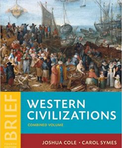 Solution Manual for Western Civilizations: Their History & Their Culture Brief 4e Vol. 2 by Cole