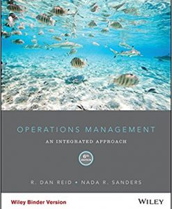 Solution Manual for Operations Management: An Integrated Approach 6e Reid