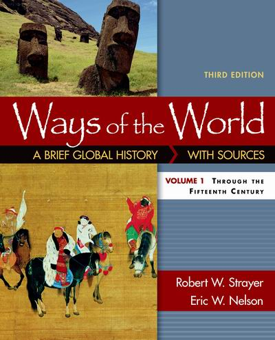 Test Bank for Ways of the World: A Brief Global History with Sources Volume I 3e Strayer