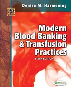 Test Bank for Modern Blood Banking and Transfusion Practices 6e by Harmening