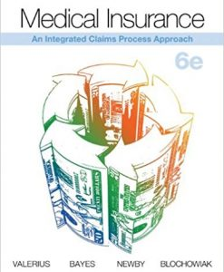 Test Bank for Medical Insurance An Integrated Claims Process Approach 6e by Valerius