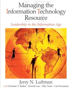 Test Bank for Managing the Information Technology Resource: Leadership in the Information Age 1e By Luftman