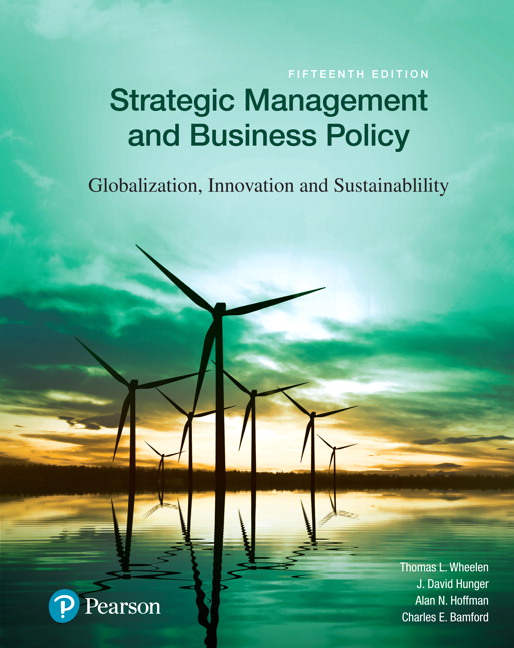Solution Manual for Strategic Management and Business Policy: Globalization Innovation and Sustainability 15e Wheelen