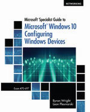Solution Manual for Microsoft Specialist Guide to Microsoft Windows 10 (Exam 70-697 Configuring Windows Devices) 1e Wright