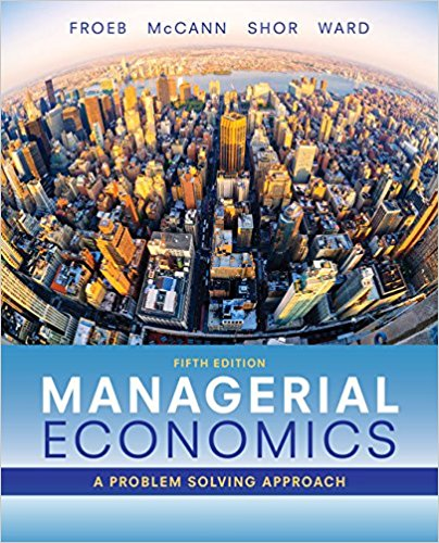 Test Bank for Managerial Economics 5e Froeb