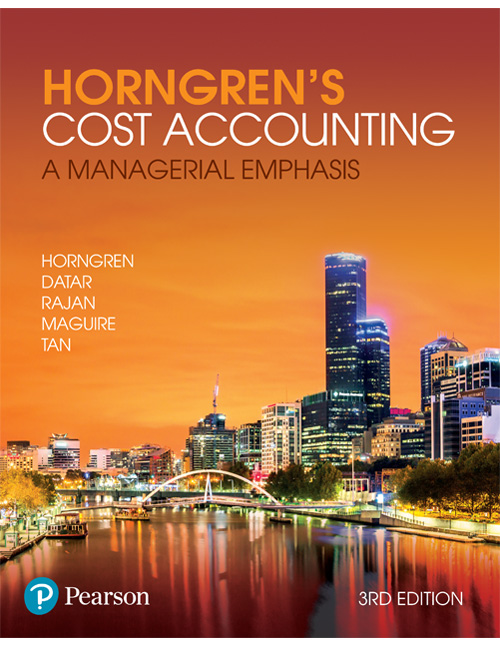 Solution Manual for Horngren's Cost Accounting: A Managerial Emphasis 3e By Horngren