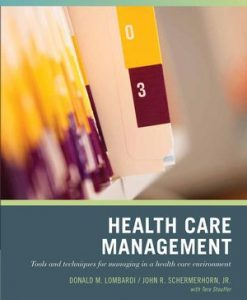 Solution manual for Wiley Pathways Healthcare Management: Tools and Techniques for Managing in a Health Care Environment 1st Edition by St1St Edition Edition