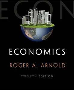 Solution manual for Economics 12th Edition by Arnold