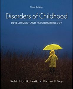 Solution manual for Disorders of Childhood: Development and Psychopathology 3rd Edition by Parritz