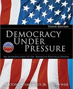 Test bank for Democracy Under Pressure: An Introduction to the American Political System