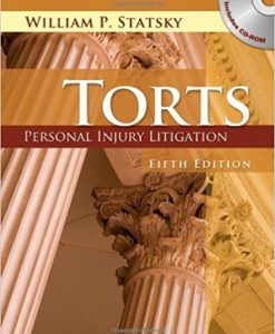 Test bank for Torts: Personal Injury Litigation 5th Edition by Statsky