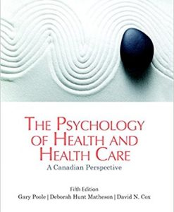 Test Bank The Psychology Of Health And Health Care A Canadian Perspective 5E Poole