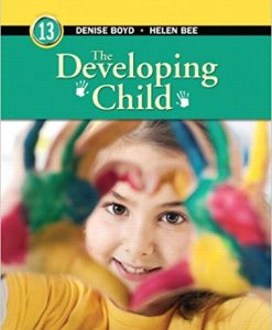 Test Bank The Developing Child 13E Bee