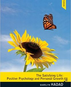 Test Bank The Satisfying Life Positive Psychology And Personal Growth 1E Hadad