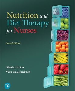 Solution Manual For Pearson eText Nutrition and Diet Therapy for Nurses — Instant Access, 2nd Edition By Sheila Tucker, Vera Dauffenbach, ISBN-13:9780134454269