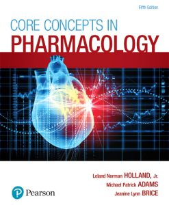 Solution Manual For Core Concepts in Pharmacology, 5th Edition By Leland Norman Holland, Michael P. Adams, Jeanine Brice, ISBN-13:9780134446943