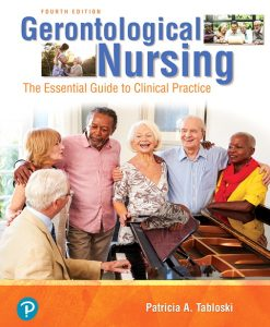 Solution Manual For Gerontological Nursing — Pearson eText 2.0 — Instant Access, 4th Edition By Patricia A. Tabloski,ISBN-13:9780134555331