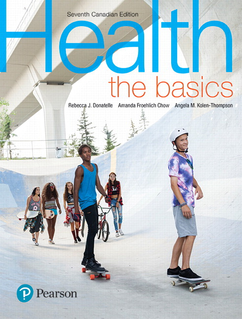 Solution Manual For Health: The Basics, 7th Canadian Edition By Rebecca J. Donatelle,Amanda Froehlich Chow,Angela M. Kolen Thompson,ISBN-10: 0134635590,ISBN-13: 9780134635590