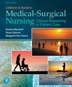 Solution Manual For LeMone and Burke's Medical-Surgical Nursing: Clinical Reasoning in Patient Care, 7th Edition By Gerene Bauldoff, Paula Gubrud,Margaret Carno,ISBN-13:9780134868844