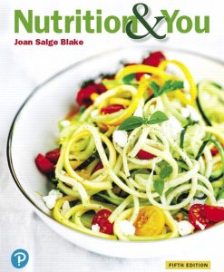 Solution Manual For Nutrition & You, 5th Edition By Joan Salge Blake, ISBN-13: 9780135217054