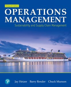 Solution Manual For Operations Management: Sustainability and Supply Chain Management , 13th Edition By Jay Heizer,Barry Render,Chuck Munson, ISBN-13:9780135225769
