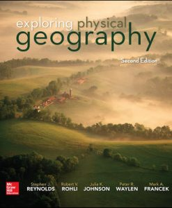 Solution Manual (Download Only) For Exploring Physical Geography 2nd Edition By Stephen Reynolds,Robert Rohli, Julia Johnson,Peter Waylen,Mark Francek,ISBN10 1259542432,ISBN 13 9781259542435