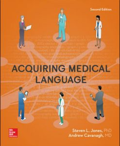 Solution Manual (Download Only) for Acquiring Medical Language 2nd Edition By Steven Jones , Andrew Cavanagh ISBN 10 1259638162,ISBN 13 9781259638169