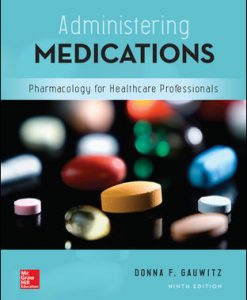 Solution Manual (Download Only) for Administering Medications 9th Edition By Donna Gauwitz,ISBN 10 1259928179,ISBN 13 9781259928178