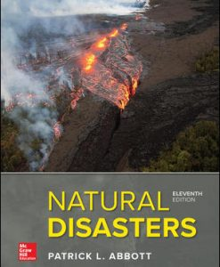 Solution Manual (Download Only) for Natural Disasters 11th Edition By Patrick Leon Abbott,ISBN 10 126022063X, ISBN 13 9781260220636