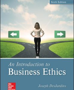 Solution Manual (Download Only) for An Introduction to Business Ethics 6th Edition By Joseph DesJardins, ISBN 10: 1259922669, ISBN 13: 9781259922664