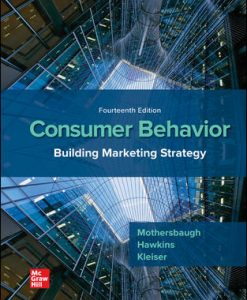 Solution Manual (Download Only) For Consumer Behavior: Building Marketing Strategy 14th Edition By David Mothersbaugh, Delbert Hawkins, Susan Bardi Kleiser, ISBN 10: 1260100049, ISBN 13: 9781260100044