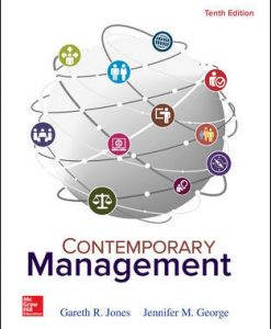 Solution Manual (Download Only) For Contemporary Management 10th Edition By Gareth Jones, Jennifer George, ISBN 10: 1259732665, ISBN 13: 9781259732669