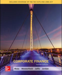 Solution Manual (Download Only) For Corporate Finance 12th Edition By Stephen Ross, Randolph Westerfield, Jeffrey Jaffe, Bradford Jordan, ISBN 10: 1259918947, ISBN 13: 9781259918940
