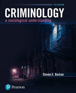 Solution Manual For Criminology: A Sociological Understanding [RENTAL EDITION], 7th Edition By Steven E Barkan, ISBN-10: 0134548604, ISBN-13: 9780134548609