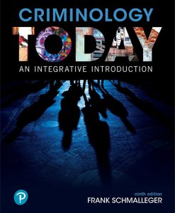 Solution Manual For Criminology Today: An Integrative Introduction, 9th Edition By Frank Schmalleger, ISBN-10: 0134749731, ISBN-13: 9780134749730