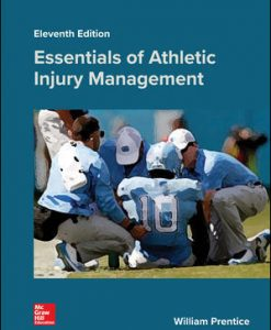 Solution Manual (Download Only) For Essentials of Athletic Injury Management 11th Edition By William Prentice, ISBN 10: 1259912477, ISBN 13: 9781259912474