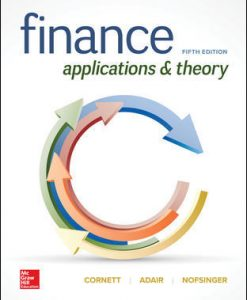 Solution Manual (Download Only) For Finance: Applications and Theory 5th Edition By Marcia Cornett, Troy Adair, John Nofsinger, ISBN 10: 1260013987, ISBN 13: 9781260013986